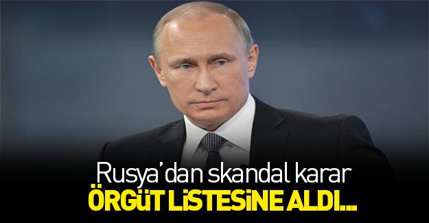 Rusya'dan skandal karar! Örgüt listesine aldı