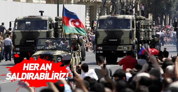 Azerbaycan'dan kritik uyarı: Her an saldırabiliriz