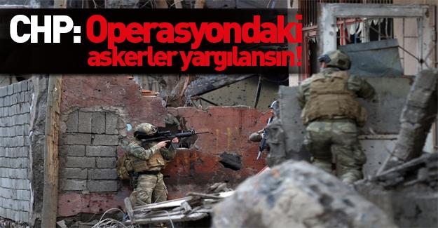 CHP Cizre için rapor yazdı: Askerler yargılansın