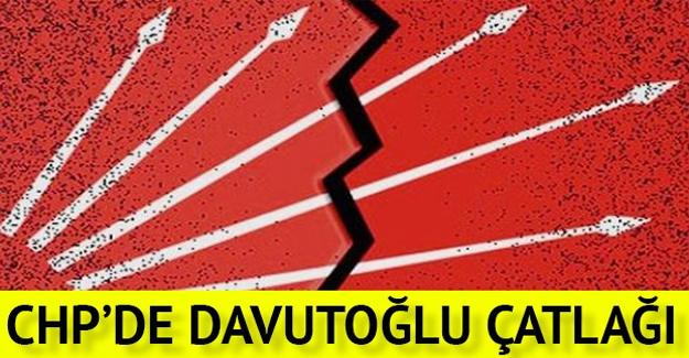 CHP'de Davutoğlu çatlağı!