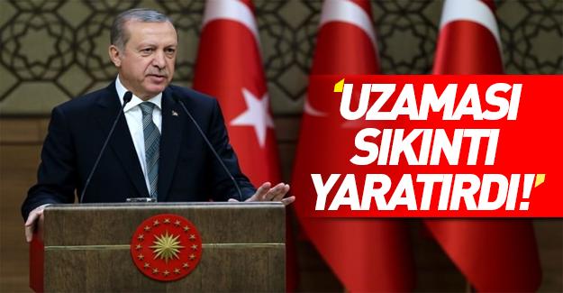 Cumhurbaşkanı Erdoğan: Uzaması sıkıntı olurdu