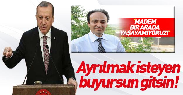 Erdoğan'dan ayrılık isteyenlere cevap