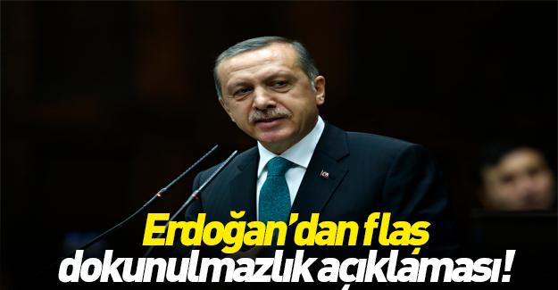 Erdoğan'dan flaş dokunulmazlık açıklaması