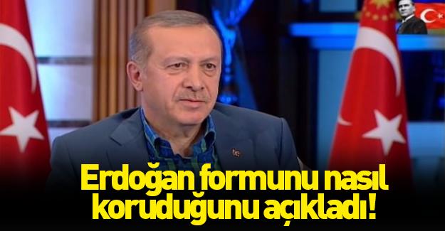 Erdoğan formunu nasıl koruduğunu açıkladı
