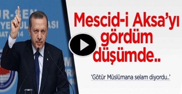 Erdoğan'ın sesinden: Mescid-i Aksa'yı gördüm düşümde...