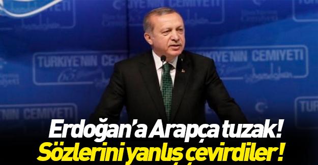 Erdoğan'ın açıklamalarını farklı çevirdiler