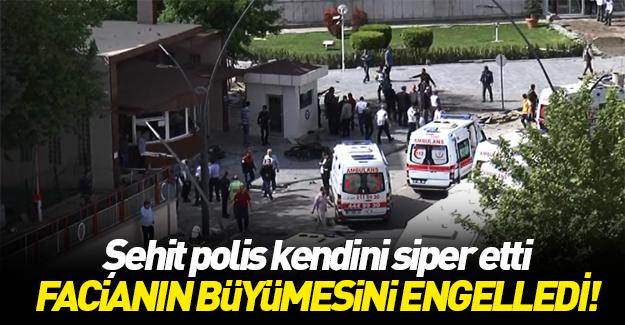 Gaziantep'te daha büyük bir faciayı şehit polis engelledi