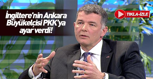 İngiliz Büyükelçi'den PKK destekçisine ayar!