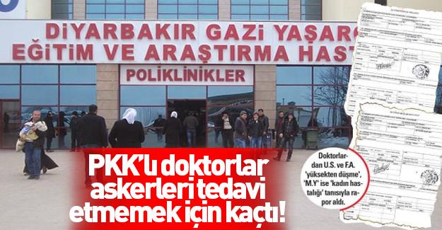PKK sempatizanı doktorlar ameliyattan raporla kaçtılar!
