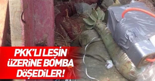 Teröristler ölen arkadaşlarının cesedine bomba tuzakladılar