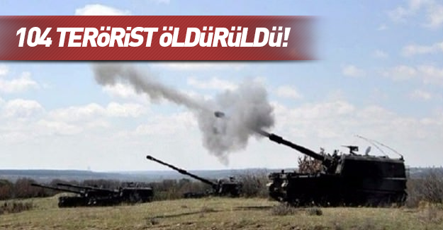 TSK obüslerle vurdu! 104 terörist öldürüldü