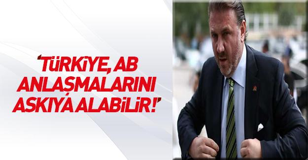 'Türkiye AB anlaşmalarını askıya alabilir'