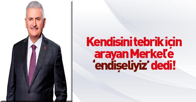 Yıldırım'dan Merkel'e: Ermeni tasarısında sağduyu bekliyoruz