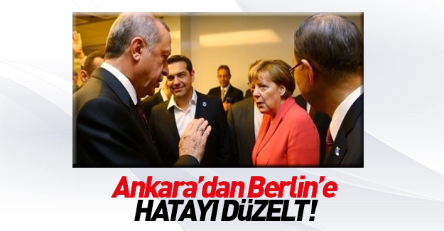 Ankara'dan Berlin'e 'hatayı düzelt' çağrısı