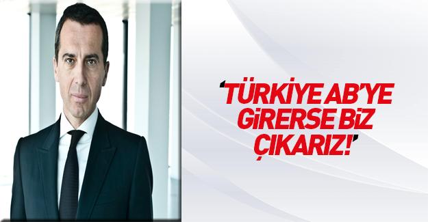 Avusturya Başbakanı: Türkiye AB'ye girerse biz çıkarız
