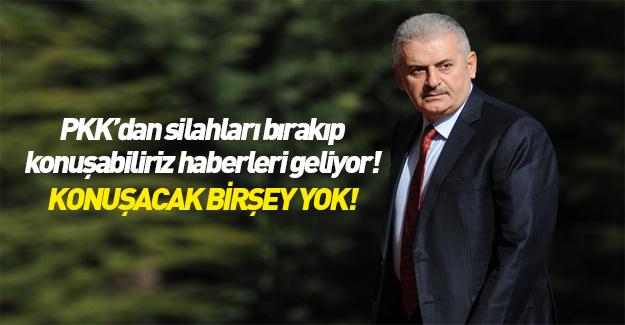 Başbakan Yıldırım'dan PKK silah bırakacak iddiasına yanıt