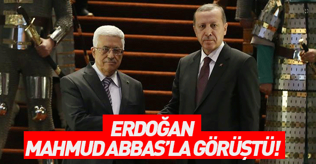 Cumhurbaşkanı Erdoğan, Abbas'la görüştü