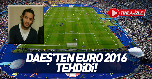 DAEŞ: EURO 2016 mezarlık olacak!