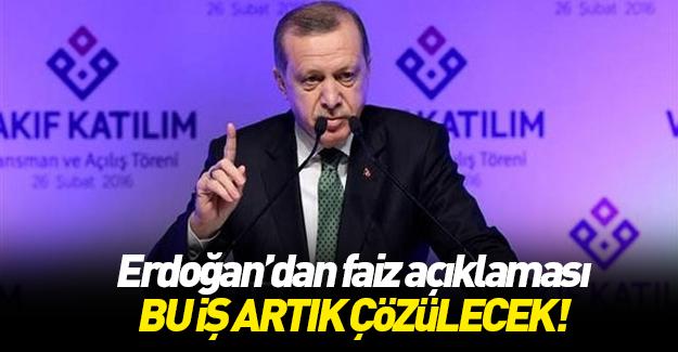 Erdoğan'dan faiz açıklaması: Bu iş çözülecek