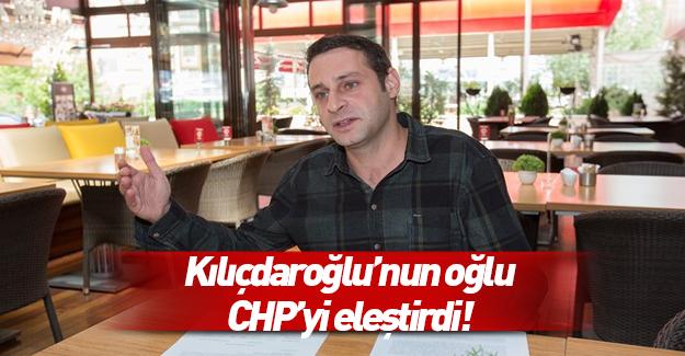 Kılıçdaroğlu'nun oğlu bile CHP'yi eleştirdi
