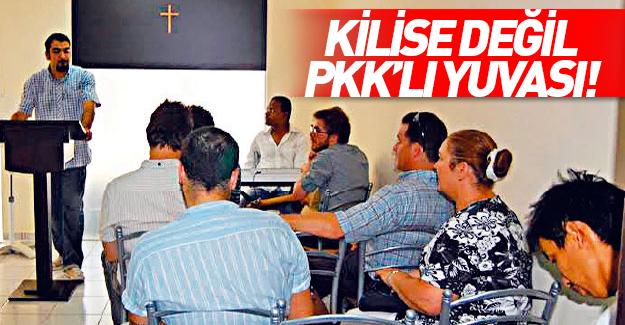 Kilise değil PKK eleman ofisi!