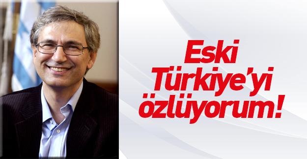 Orhan Pamuk: Eski Türkiye'yi özlüyorum