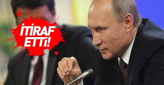 Putin sonunda itiraf etti!