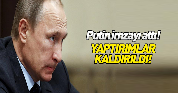 Rusya'dan flaş Türkiye kararı: Kaldırıldı!
