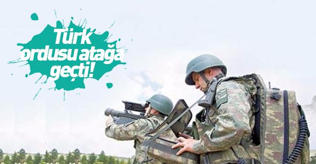 Türk ordusu atağa geçti!