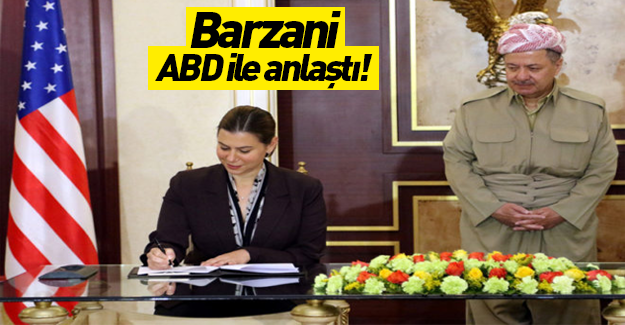 Barzani Amerika'yla anlaştı