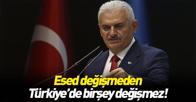 Başbakan Yıldırım: Esed değişmeden Türkiye'de bir şey değişmez