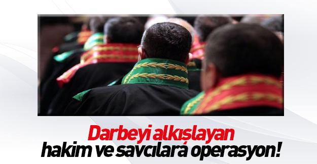 HSYK'da darbeyi alkışlayan hakim ve savcılara operasyoN