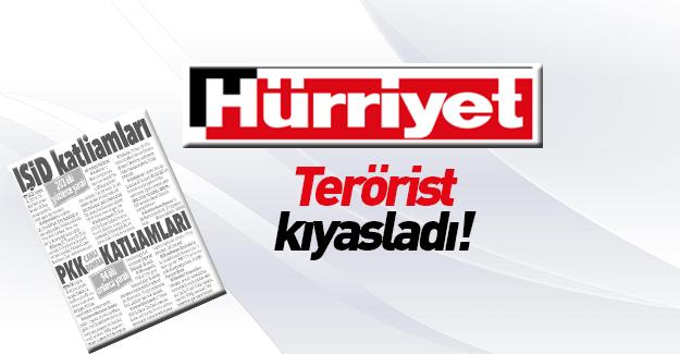 Hürriyet'ten skandal PKK-DAEŞ karşılaştırması!