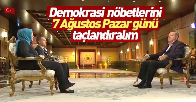 Nöbet ne zaman bitiyor? İşte Erdoğan'ın cevabı