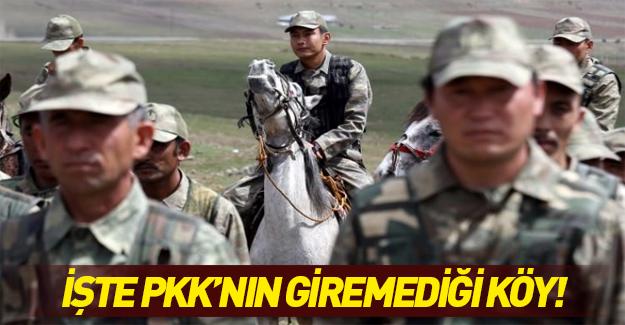 PKK'nın giremediği köy!