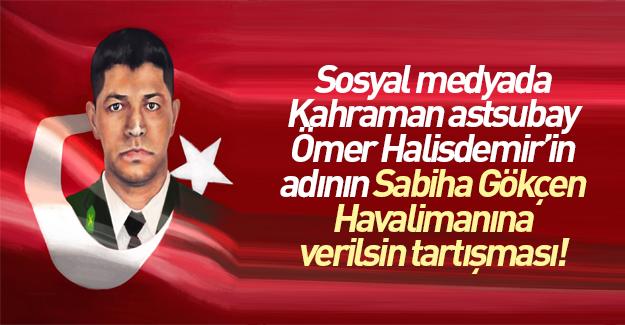 Şehit Ömer Halisdemir'in adı havalimanına verilmeli mi?