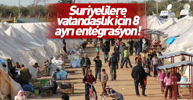 Suriyeli mültecilere vatandaşlık için 8 ayrı entegrasyon