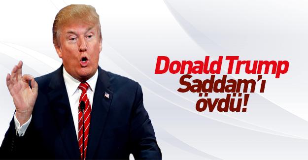 Trump'tan Saddam'a övgü