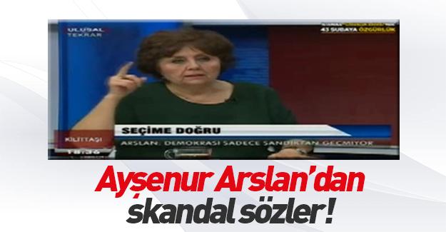 Ayşenur Arslan'ın 2014 yılındaki skandal sözleri!