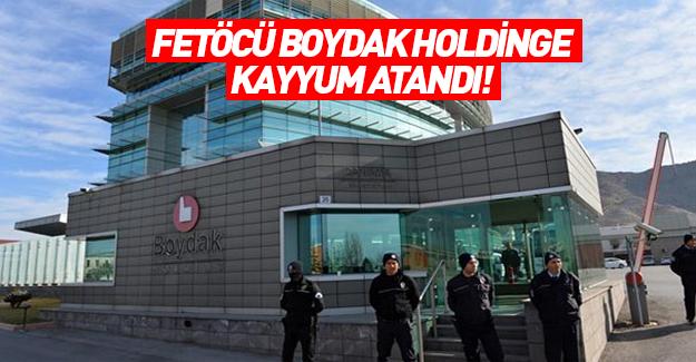 Boydak Holding'e kayyum atandı