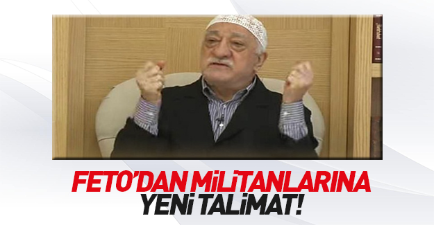 Gülen'den örgüt üyelerine yeni talimat