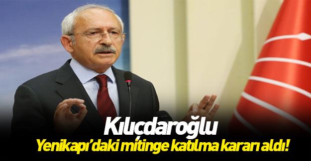Kılıçdaroğlu Yenikapı mitingine katılacak