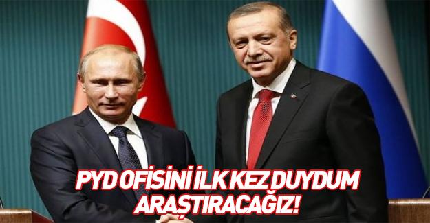Putin PKK'yı sattı: PYD ofisini ilk kez duydum