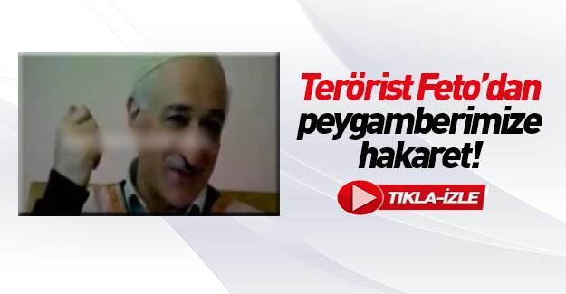 Teröristbaşı Gülen'den Peygamberimiz sav'e hakaret!