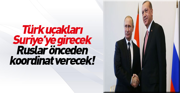 Türk savaş uçakları Suriye'ye girecek