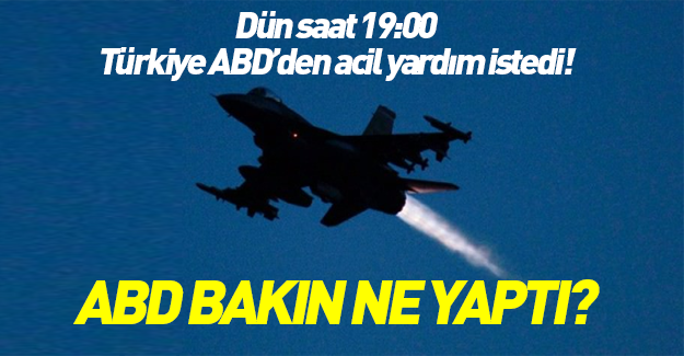 Türkiye yardım çağrısı yapınca bakın ABD ne yaptı