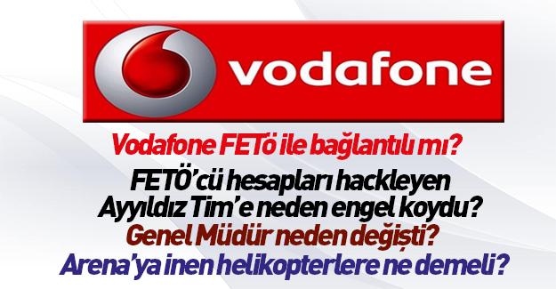 Vodafone FETÖ ile bağlantılı mı?