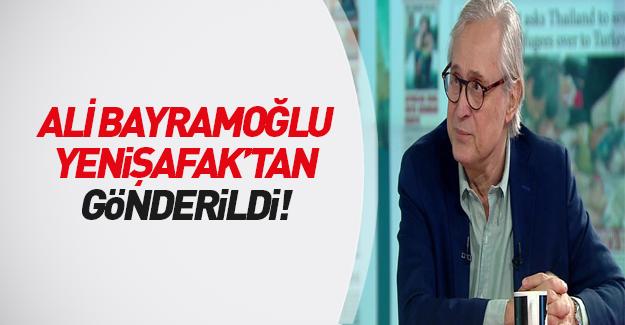 Ali Bayramoğlu Yeni Şafak'tan gönderildi