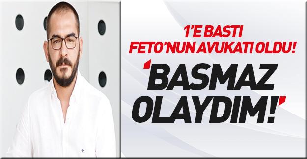 Baro avukatı, FETÖ'nün avukatlığını kabul etmiyor