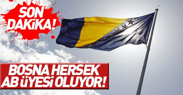Bosna Hersek Avrupa Birliği'ne kabul ediliyor!